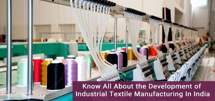Know All About the Development of Industrial Textile